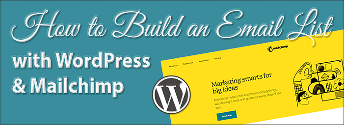 How to build an email list with WordPress & Mailchimp