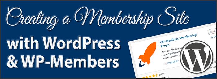 Creating a membership site with WordPress and WP-Members