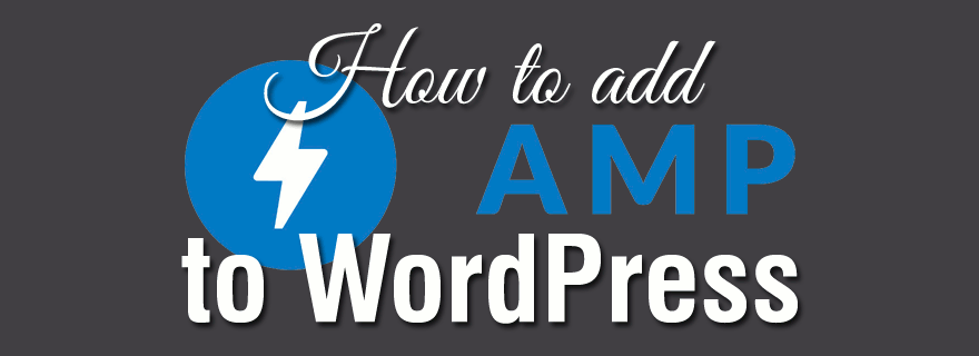 Adding Accelerated Mobile Pages to WordPress.